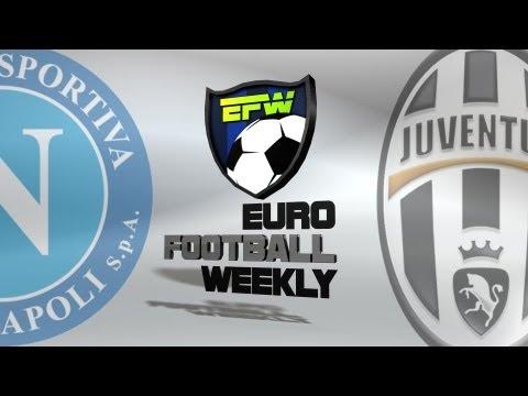 Napoli vs Juventus 2013 -- Euro Football Weekly