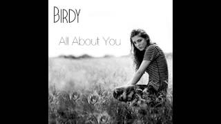 Watch Birdy All About You video
