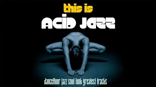 This Is Acid Jazz - Dancefloor Jazz Soul Funk Greatest Tracks!!! Two Hours Music Non Stop