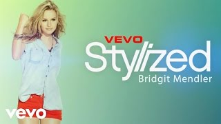 Bridgit Mendler - Stylized (VEVO LIFT)