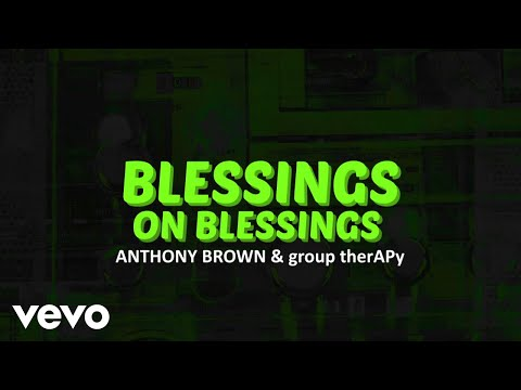 Anthony Brown & Group TherAPy - Blessings On Blessings (Official Lyric Video)