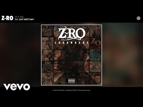 Z-Ro - It's Ok (Audio) ft. Just Brittany