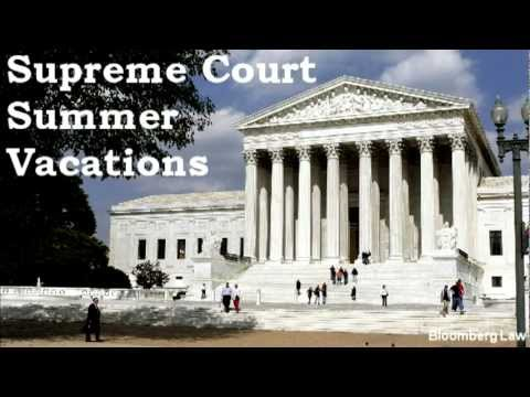 Supreme Court Summer Vacations