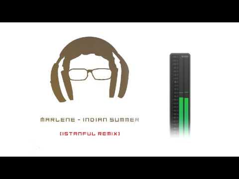 Marlene - Indian summer (Istanful remix)