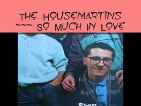 Housemartins - So Much In Love