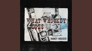 Randy Houser What Whiskey Does Feat Hillary Lindsey