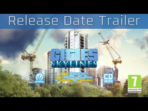Cities: Skylines - Release Date Trailer [HD 1080P/60FPS]