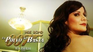 007 - HUE BOND: UN POLVO NO BASTA (Video Completo con Monica Sanchez, Yvonne Frayssinet, etc)
