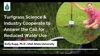 Turfgrass Science & Industry Cooperate to Answer the Call for Reduced Water Use