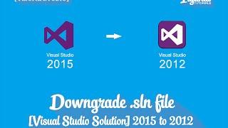 downgrade  sln visual studio 2015 ke 2012