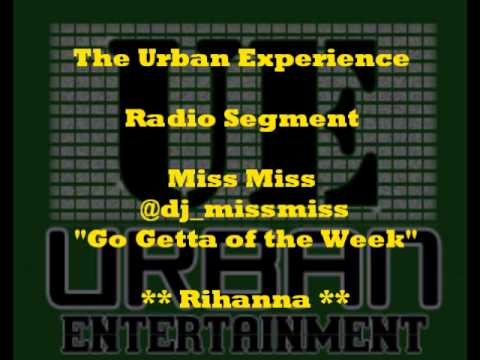 The Ue Show: Miss Miss' Go Getta Of Week: Rihanna video