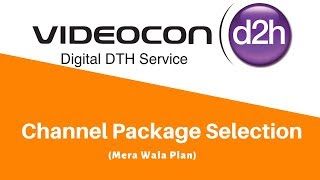 Videocon D2H Channel Selection After TRAI New Rule 2019