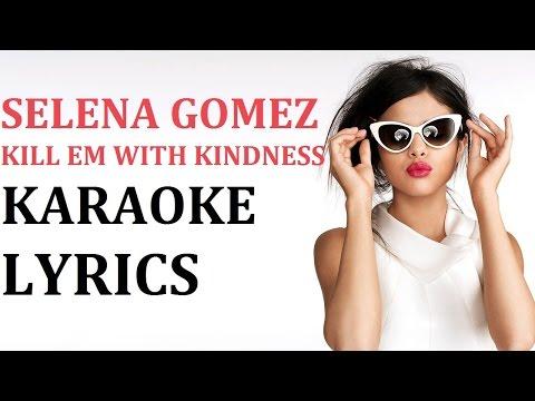 SELENA GOMEZ - KILL EM WITH KINDNESS KARAOKE COVER LYRICS