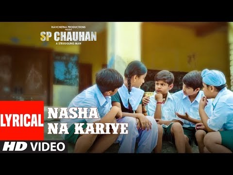 Lyrical : Nasha Na Kariye Video | SP CHAUHAN | Jimmy Shergill, Yuvika Chaudhary