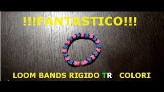 Tutorial Loom Bands !!!FANTASTICO!!! rotondo rigido tre colori - Italiano - www.mentepratika.it