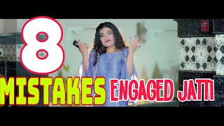 8 MISTAKES IN ENGAGED JATTI SONG BY KAUR B | LATEST OFFICIAL PUNJABI SONG FULL VIDEO 2018