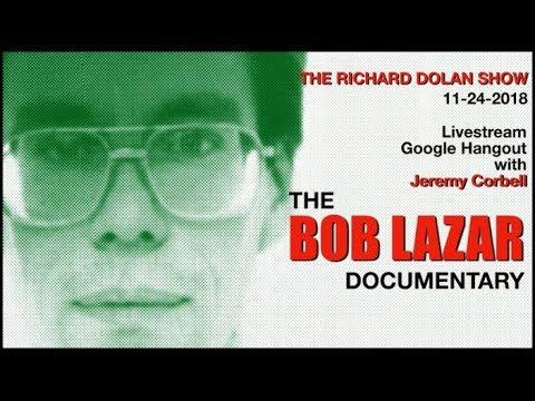Richard Dolan Interviews Jeremy Corbell on Bob Lazar Documentary (11/24/2018)