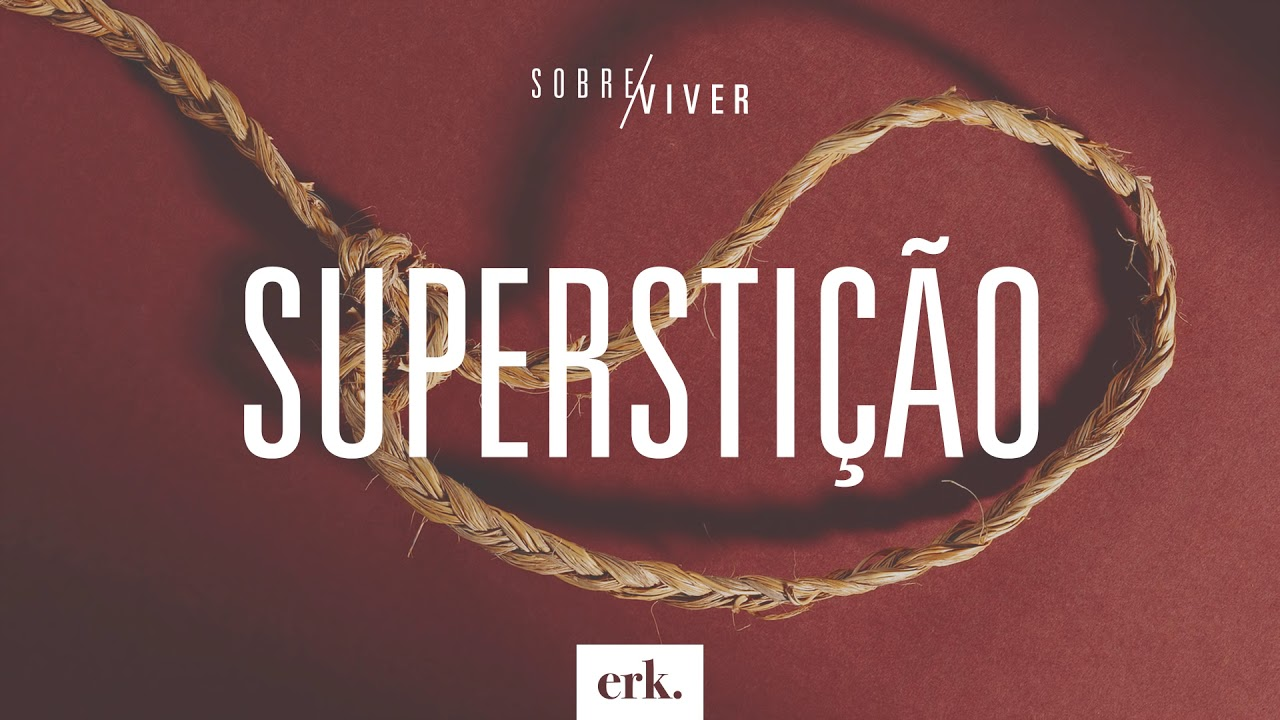 Sobre Viver #351 - Superstição / Ed René Kivitz