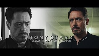 Unless it was for a reason [Tony Stark]