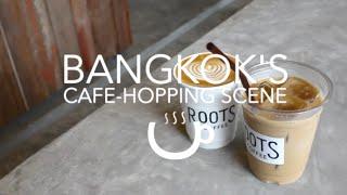 Exploring Home || #CAFEHOPPINGBKK - Bangkok Cafes | VLOG