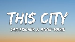 Download lagu Sam Fischer - This City (Lyrics) feat. Anne-Marie