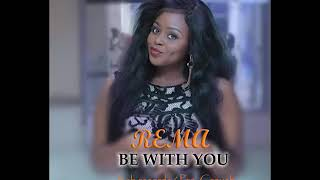 Be with you by Rema Namakula ugandan music 2019