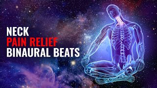Neck Pain Relief Binaural Beats Meditation Music Instant Neck Pain Relief Good Vibes