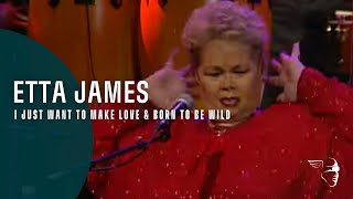 Etta James I Just Want To Make Love Born To Be Wild From 34 Burnin 39 Down The House 34