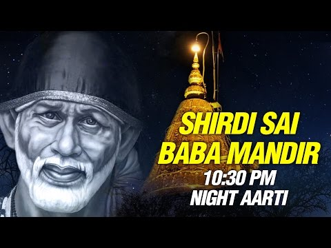 Shirdi Sai Baba Night Aarti (10:30 PM) by Suresh Wadkar | Full Mandir Shej Aarti