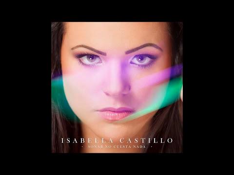 Isabella Castillo - Soñar no Cuesta Nada (Album Completo)