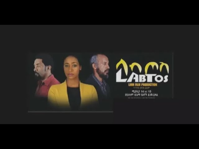 'LABTOS' Ethiopian Movie Review