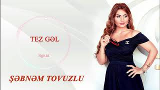 Sebnem Tovuzlu - Tez Gel ( Official Audio ) 2018