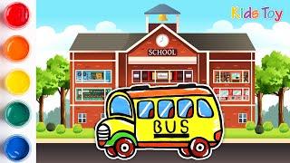 How to drawing and coloring A School Bus for kids   Dạy bé vẽ và tô màu   ✌ Kid's Toy ✌