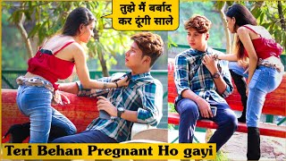 Teri Behan Pregnant Ho Gayi | Prank On My Friend Gone Wrong 😱 | Mohit Saini