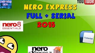 Como descargar Nero Express + serial 2015