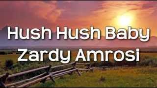 Download Lagu Hush Hush Baby - Zardy Amrosi (Official Lyric Video) Gratis STAFABAND