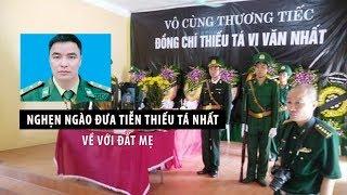 Thanh Hóa: Nghẹn ngào tiễn biệt Thiếu tá Vi Văn Nhất về với đất mẹ