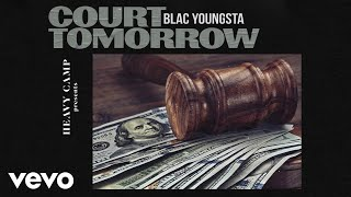Blac Youngsta - Court Tomorrow (Audio)