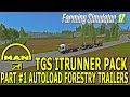 FS   17   Mods MAN TGS ITRUNNER PACK PART #1 AUTOLOAD FORESTRY  S
