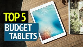 TOP 5: Best Budget Tablets 2018