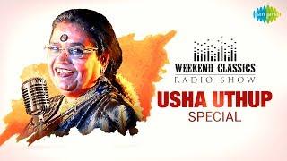 Weekend Classics Radio Show | Usha Uthup Special | उषा उथुप स्पेशल | RJ Ruchi