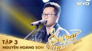 Sao Không Còn Thấy - Nguyễn Hoàng Sơn   Tập 3 Sing My Song - Bài Hát Hay Nhất 2018