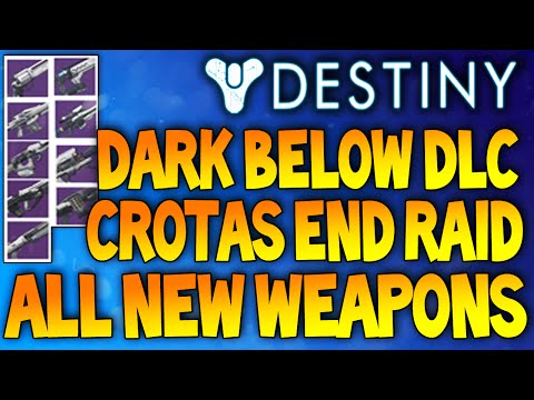 Destiny: The Dark Below DLC - ALL NEW WEAPONS! - Crota's End Raid Weapon Rewards