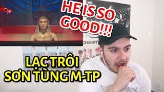 LẠC TRÔI - SƠN TÙNG M-TP REACTION