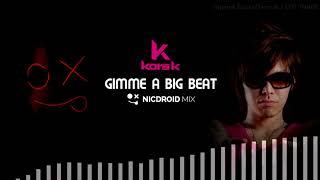kors k - Gimme a Big Beat (NicDroid Remix)