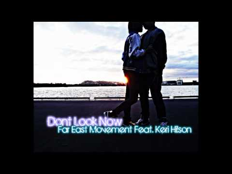 Far East Movement Feat. Keri Hilson - Dont Look Now