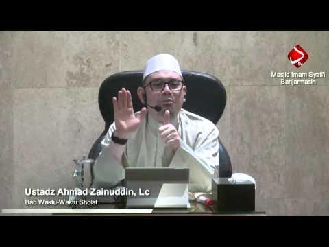Bab Waktu - Waktu Sholat Hadits No. 172 - Ustadz Ahmad Zainuddin, Lc