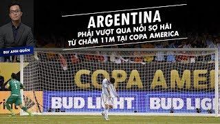 ARGENTINA PHẢI VƯỢT QUA NỖI SỢ HÃI TỪ CHẤM 11M TẠI COPA AMERICA