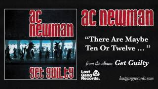 Watch Ac Newman There Are Maybe Ten Or Twelve video