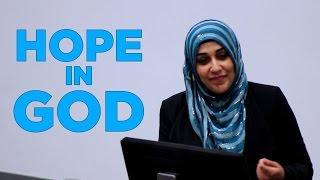 Hope in God (Allah) - Yasmin Mogahed